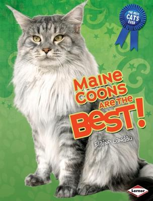 Maine Coons Are the Best! By Landau, Elaine